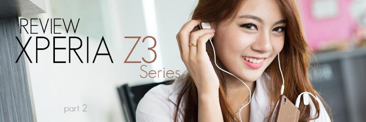 Review Xperia Z3 Series : ไม่เน้นสเปคใหม่ แต่จุใจในฟีเจอร์